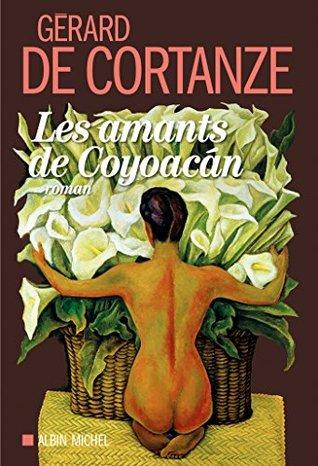 Les Amants de Coyoacan  by  Gérard de Cortanze