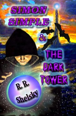 Simon Simple & The Dark Tower  by  R.R. Shelsky
