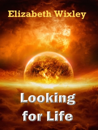 Looking for Life  by  Elizabeth Wixley