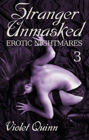 Stranger Unmasked (Erotic Nightmares Serial Book 3)  by  Violet Quinn