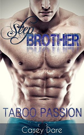 Stepbrother: Taboo Passion  by  Casey Dare