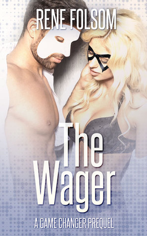 The Wager: A Game Changer Prequel (Playing Games #0.5)