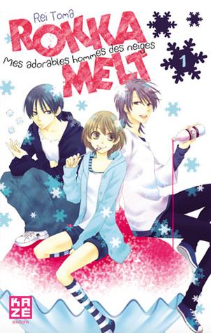 Rokka Melt - Mes adorables hommes des neiges, tome 1 (Rokka Melt, #1)