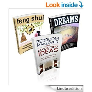 Bedroom Makeover and Decorating Ideas / Feng Shui: A Feng Shui Quick Guide Book That Makes Sense / Dreams: Dreams and Visions, Dreams and Meanings, Dreams and Interpretations: (3 BOOK BOX SET) Sam Siv