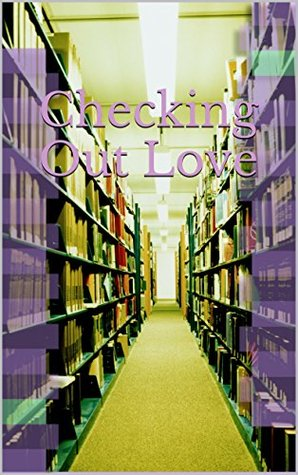 Checking Out Love