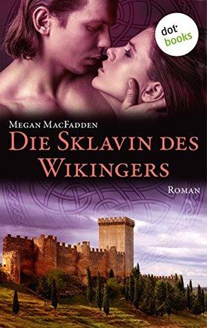 Die Sklavin des Wikingers: Roman  by  Megan MacFadden