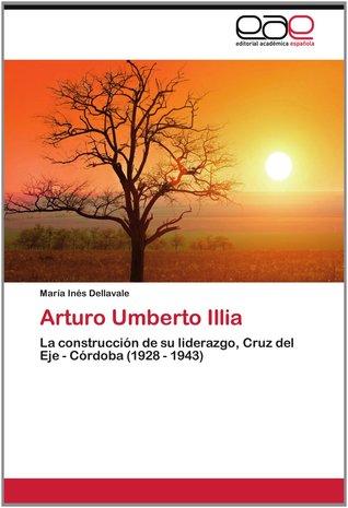 Arturo Umberto Illia María Inés Dellavale