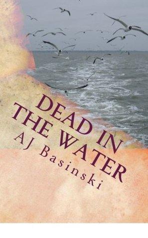 Dead in the Water by AJ Basinski