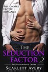 The Billionaire's Desire (The Seduction Factor, #2)
