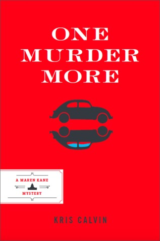 One Murder More (Maren Kane Mysteries, #1) by Kris Calvin