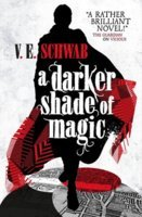 A Darker Shade of Magic (Shades of Magic #1) – V.E. Schwab