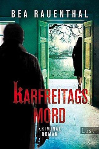 Karfreitagsmord (Zeitreisekrimi 2)  by  Bea Rauenthal