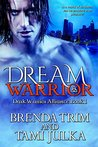 Dream Warrior  (Dark Warrior Alliance #1)