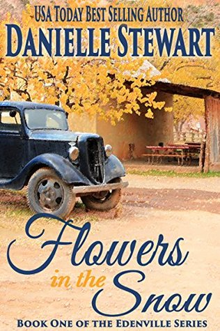 Flowers in the Snow (The Edenville Series, #1)