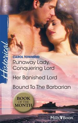Runaway Lady, Conquering Lord / Her Banished Lord / Bound to the Barbarian  by  Carol Townend