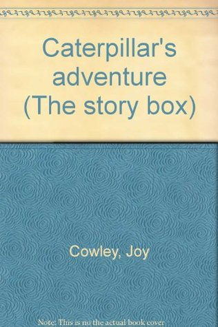 Caterpillars adventure  by  Joy Cowley