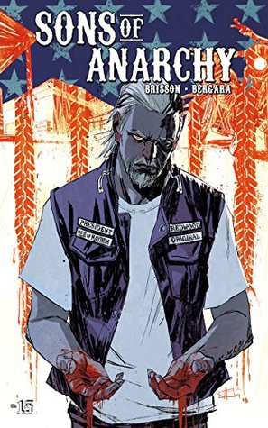 Sons of Anarchy #15 (Sons of Anarchy: 15)  by  Ed Brisson