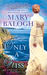 Only a Kiss (The Survivors' Club, #6) by Mary Balogh