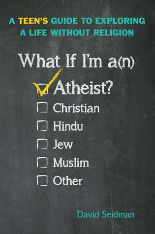 What If I'm an Atheist? by David Seidman