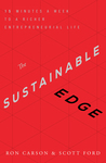 The Sustainable Edge: 15 Minutes a Week to a Richer Entrepreneurial Life