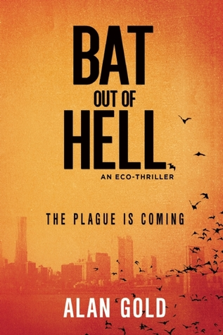 Bat out of Hell: An Eco-Thriller