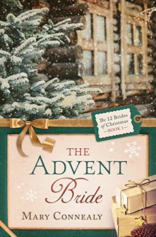 The Advent Bride by Mary Connealy (12 Brides of Christmas, #1)