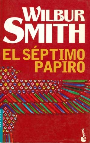 El séptimo papiro Wilbur Smith