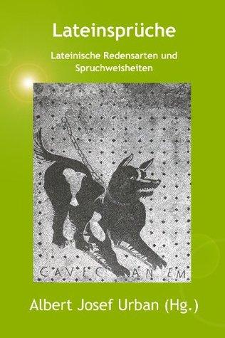 Lateinsprüche. Lateinische Redensarten und Spruchweisheiten  by  Roberta Metzger