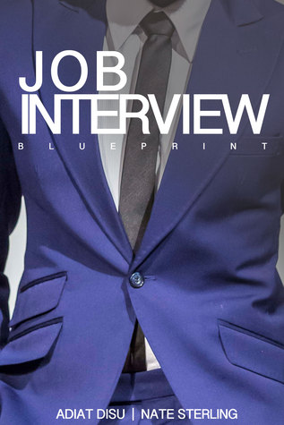 Job Interview Blueprint: Proven job interview tips, tricks and answers to help get your dream job every time  by  Adiat Disu