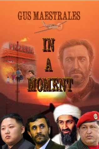 In A Moment (Peter Damos Series Book 1)  by  Gus Maestrales