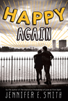 Happy Again by Jennifer E. Smith