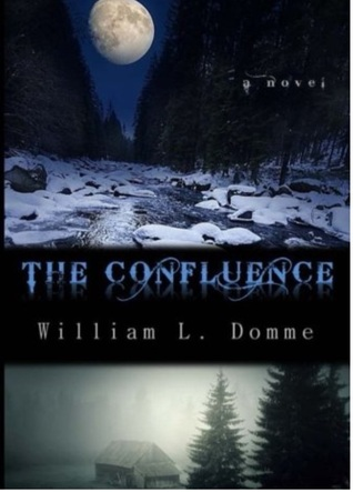 The Confluence by William L. Domme