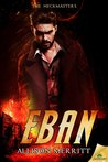 Eban (The Heckmasters, #2)