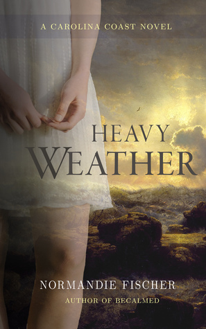 Heavy Weather by Normandie Fischer
