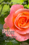 Before Beauty A Retelling of Beauty an the Beast