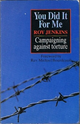 You Did It For Me: Campaigning Against Torture  by  Roy  Jenkins