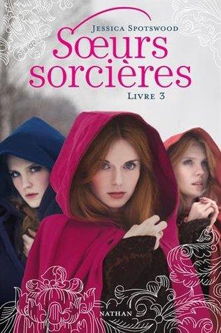 Soeurs sorcières, Livre 3 (The Cahill Witch Chronicles, #3)