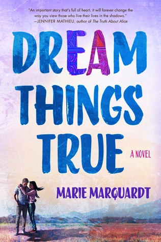 Review + Excerpt + Video: Dream Things True by Marie Marquardt