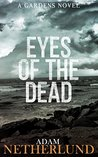 Eyes of the Dead: A Crime and Suspense Thriller (The Gardens Book 1)