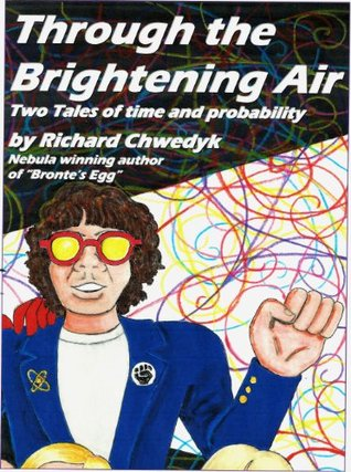 Through the Brightening Air Richard Chwedyk