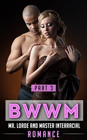 Lorde And Master Series Shy Girl Confident Man Part 3 (BWWM, Book 3)  by  Samantha Wellshauna