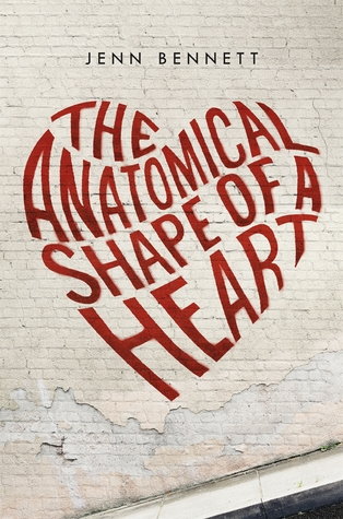 The Anatomical Shape of a Heart by Jenn Bennett