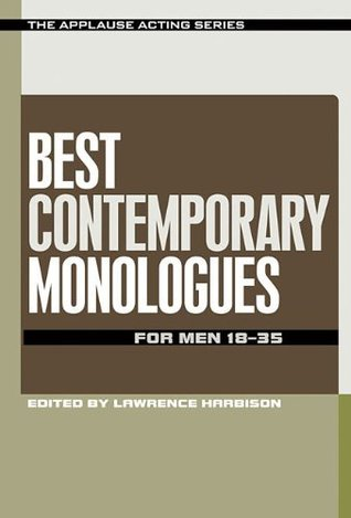 Best Contemporary Monologues for Men 18-35  by  Lawrence Harbison