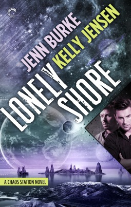 Recent Release Review:  Lonely Shore (Chaos Station #2) by Jenn Burke & Kelly Jensen