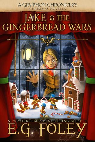 Jake & The Gingerbread Wars (A Gryphon Chronicles Christmas Novella)  by  E.G. Foley