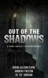 Out of the Shadows: A Dark Fantasy Flash Anthology