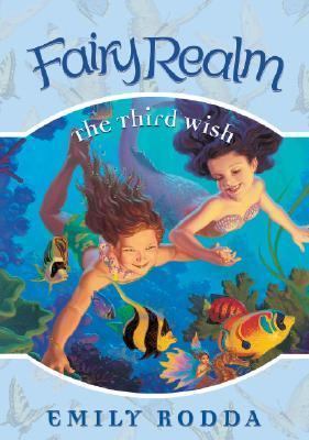 The Third Wish (Fairy Realm, #3)