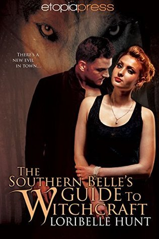 Review: The Southern Belle's Guide to Witchcraft by Loribelle Hunt