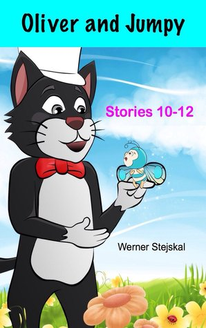 Oliver and Jumpy, Stories 10-12 by Werner Stejskal