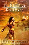 Burning Bridges (The Bleeding Heart Series #1)